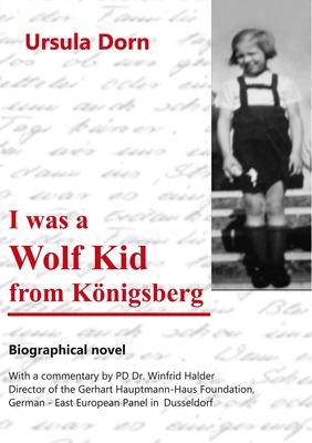 I was a Wolf Kid from Königsberg