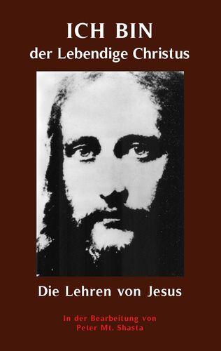 ICH BIN der Lebendige Christus - die Lehren von Jesus Christus