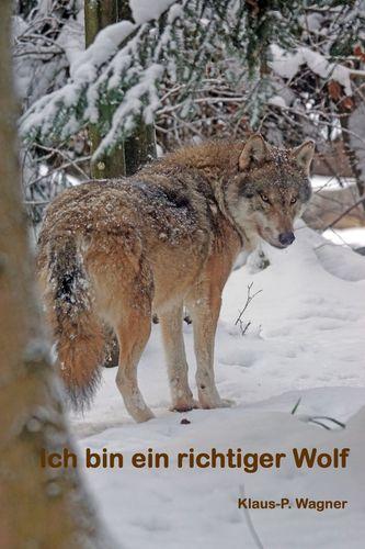 Ich bin ein richtiger Wolf