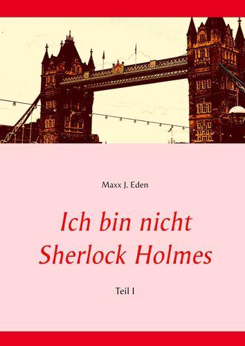 Ich bin nicht Sherlock Holmes