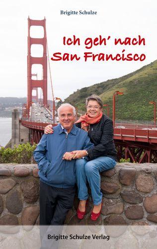 Ich geh' nach San Francisco
