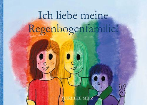 Ich liebe meine Regenbogenfamilie!