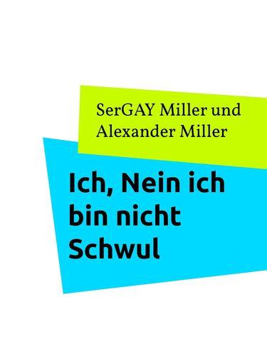 Ich, Nein ich bin nicht Schwul