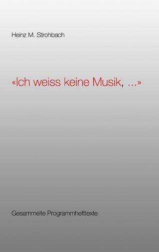 """""""Ich weiss keine Musik, ..."""""""