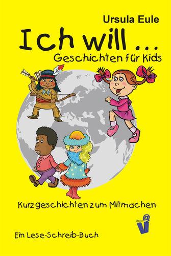 Ich will ... Geschichten für Kids