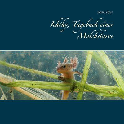 Ichthy, Tagebuch einer Molchslarve