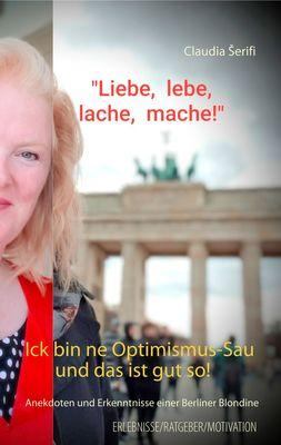 Ick bin ne Optimismus-Sau und das ist gut so!