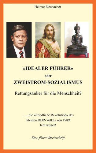 """""""Idealer Führer"""" oder Zweistrom-Sozialismus - Rettungsanker für die Menschheit?"""