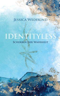 Identityless- Scherben der Wahrheit