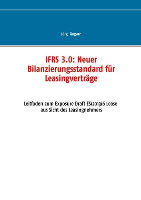 IFRS 3.0:: Neuer Bilanzierungsstandard für Leasingverträge