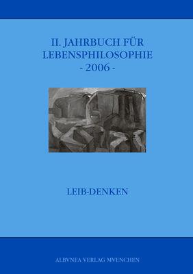 II. Jahrbuch für Lebensphilosophie -2006-