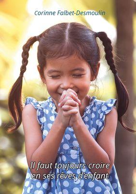 Il faut toujours croire en ses rêves d'enfant
