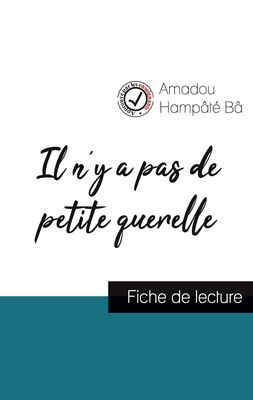 Il n'y a pas de petite querelle de Amadou Hampâté Bâ (fiche de lecture et analyse complète de l'oeuvre)