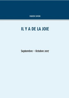 Il y a de la joie. Septembre - Octobre 2017.