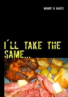 I´ll take the same...