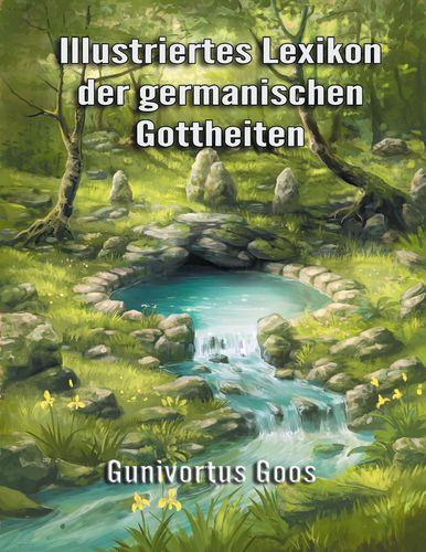 Illustriertes Lexikon der germanischen Gottheiten