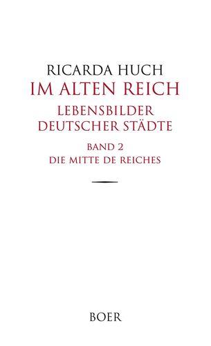 Im Alten Reich - Lebensbilder deutscher Städte, Band 2