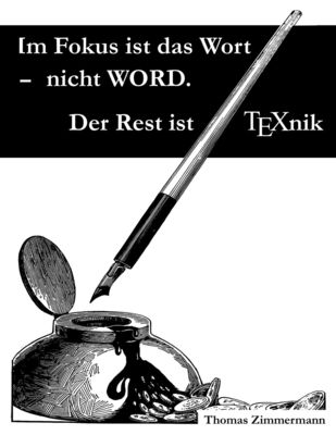 Im Fokus ist das Wort - nicht WORD. Der Rest ist TEXnik