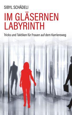 Im gläsernen Labyrinth