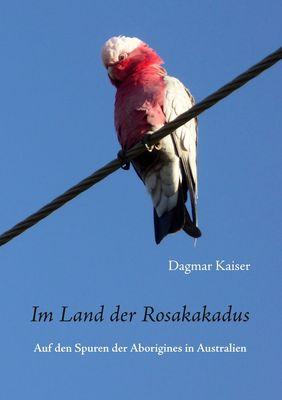 Im Land der Rosakakadus