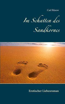 Im Schatten des Sandkornes