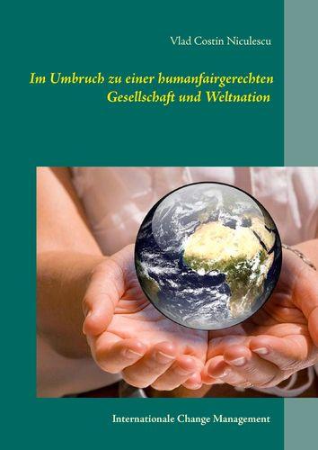 Im Umbruch zu einer humanfairgerechten Gesellschaft und Weltnation