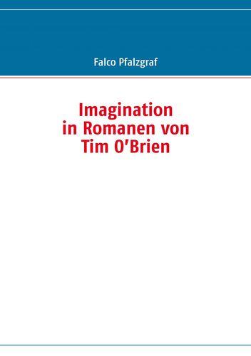 Imagination in Romanen von Tim O'Brien