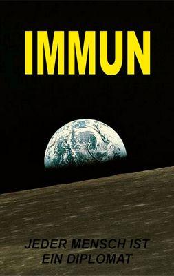 IMMUN - Jeder Mensch ist ein Diplomat