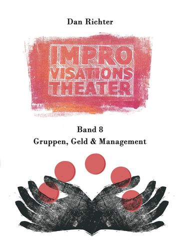 Improvisationstheater. Gruppen, Geld und Management