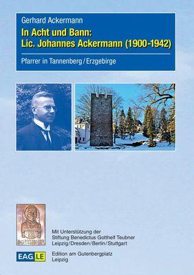 In Acht und Bann: Lic. Johannes Ackermann (1900-1942)