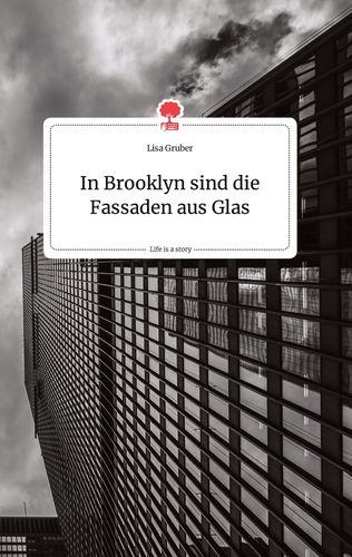 In Brooklyn sind die Fassaden aus Glas. Life is a Story - story.one