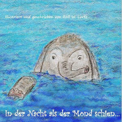 In der Nacht als der Mond schien...