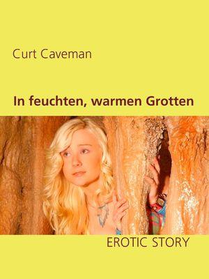 In feuchten, warmen Grotten