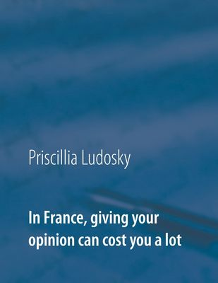 In France, giving your opinion can cost you a lot