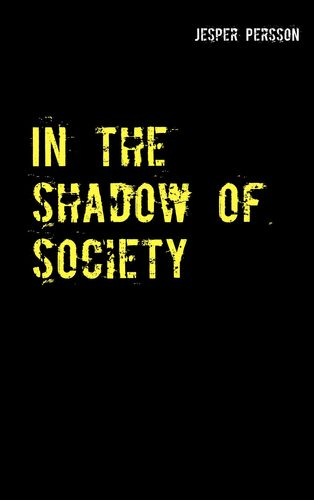 In the shadow of society