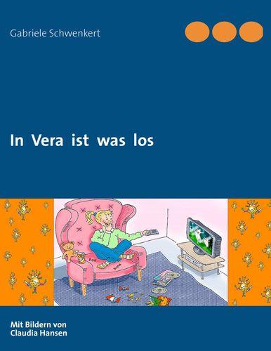In Vera ist was los