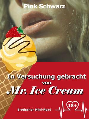 In Versuchung gebracht von Mr. Ice Cream