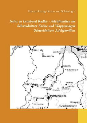 Index zu Leonhard Radler - Adelsfamilien im Schweidnitzer Kreise und  Wappensagen Schweidnitzer Adelsfamilien