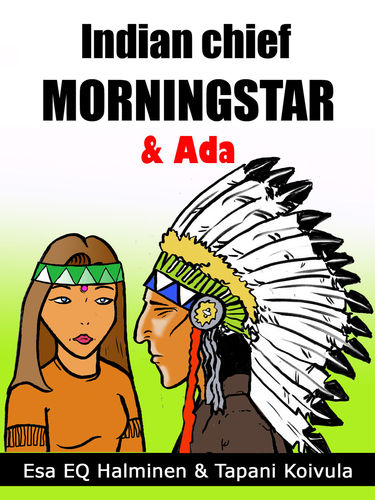 Indian Chief Morning Star & Ada
