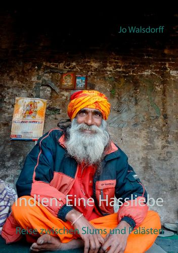 Indien: Eine Hassliebe