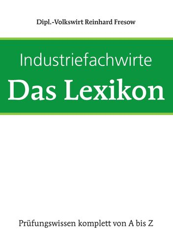 Industriefachwirte - Das Lexikon