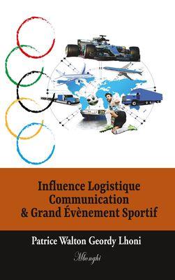 Influence Logistique Communication & Grand Évènement Sportif