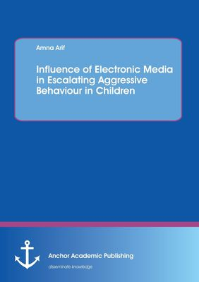 Influence of electronic media in escalating aggressive behaviour in children
