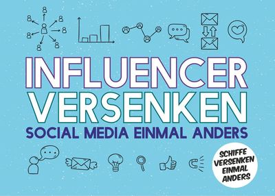 Influencer versenken - Social Media einmal anders