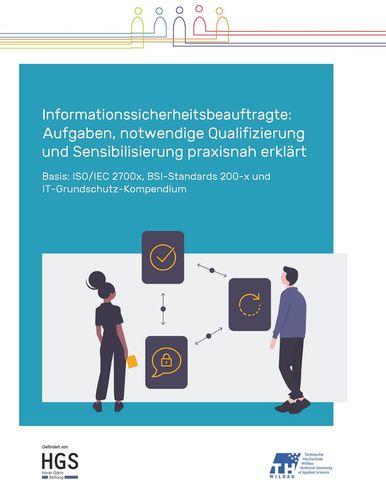 Informationssicherheitsbeauftragte: Aufgaben, notwendige Qualifizierung und Sensibilisierung praxisnah erklärt