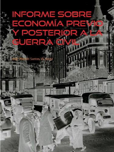 Informe sobre Economía previo y posterior a la Guerra Civil