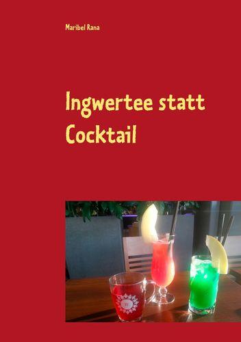 Ingwertee statt Cocktail