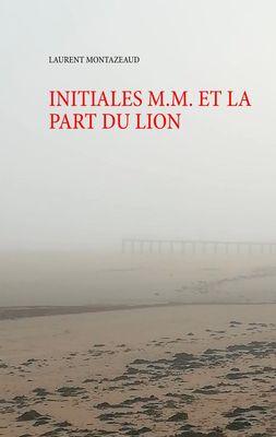 INITIALES M.M. ET LA PART DU LION