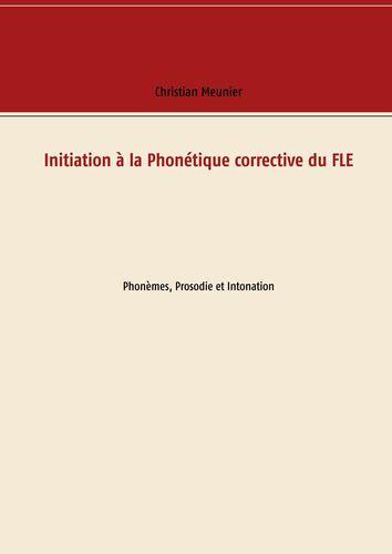 Initiation à la Phonétique corrective du FLE