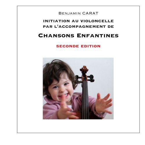 Initiation au violoncelle par l'accompagnement de chansons enfantines, seconde édition